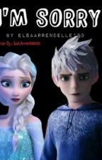 I'M SORRY ~ COMPLETED (currently Editing :*) by ElsaArendelle123