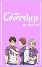 Yuki's Covershop! by MintyYuki