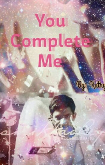 You Complete Me #Wattys2016
