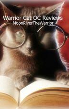 Warrior Cat OC Reviews (CLOSED) by MoonRiverTheWarrior