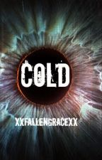 Cold by XxFallenGracexX