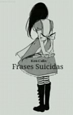Frases Suicidas by KenNoheCalix
