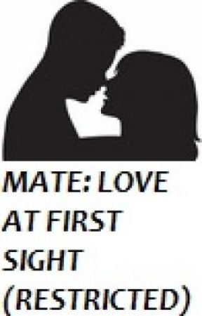 Mate: Love at First Sight Restricted by JENASHPEE