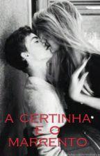 A Certinha E O Marrento by MORENACRAZY