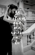 30 motivos que me unen a ti by nikyvg