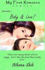 Baby & Love? (One Shot) by AthenaShih