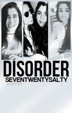 Disorder (Camren) #Wattys2016 by seventwentysalty