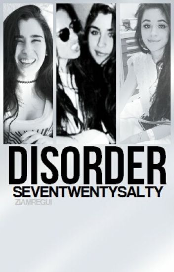 Disorder (Camren) #Wattys2016