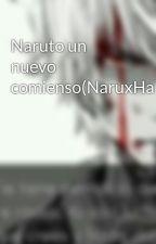 Naruto un nuevo comienso(NaruxHarem) by AlejandroMagaredDeya