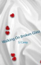 Walking On Broken Glass by SJCarey