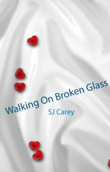 Walking On Broken Glass