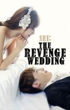 The Revenge Wedding by MissSEI