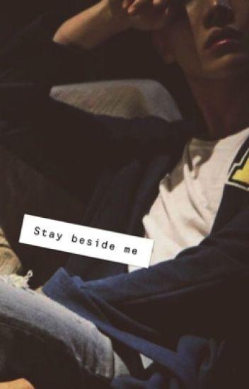 Stay beside me!