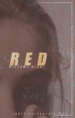 Red - Bellamy Blake - I by ionlyfallforthefloor