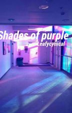 Shades of Purple //leafycynical by roses_on_mars