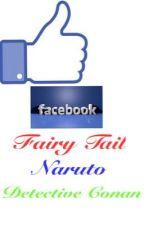 Fairy Tail - Naruto - Detective Conan FACEBOOK by shinrancouples