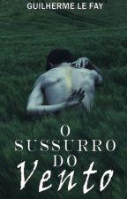 O Sussurro do Vento by lsguilherme