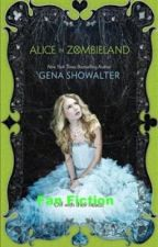 Alice in Zombieland Fanfiction by bloodfortheheart