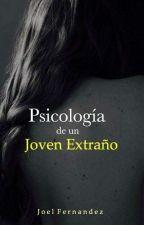 Psicólogia De Un Joven Extraño  by Joel_Fernandez