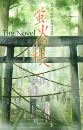 Hotarubi no Mori e - The Novel by MikasaTheVocaloid