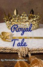 A Royal Tale by MarissaPayneFanfics