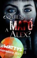 Frases De ¿Quién Mató A Alex? by YarelyGomez23