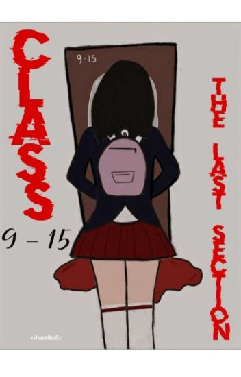 Class 9-15 (The Last Section)