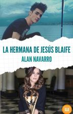La Hermana De Jesús Blaife ||Alan Navarro|| by VanneQuinVillal