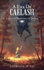 A Era De Caelash - Livro 1: O Usurpador de Tronos [Hiatus] by guilhermelefay