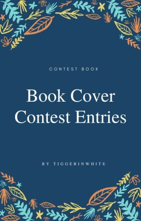 Book Cover Contest Entries by tiggerinwhite