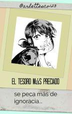 EL TESORO MÁS PRECIADO by arlettesco123
