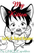 My Kitten ( Luffy X Neko! Reader ) Luffy X Reader  by UNIQUEsparklezz