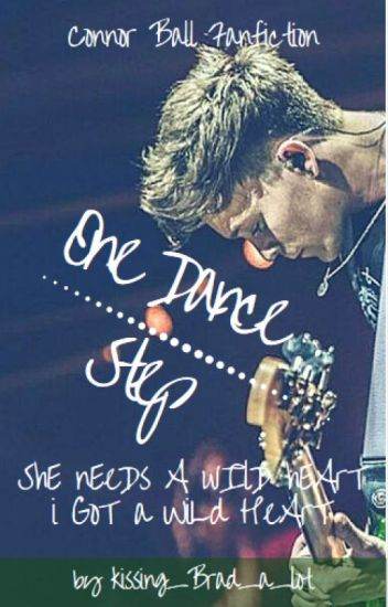 One Dance Step C.B || Connor Ball's Fanfic