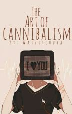 The Art Of Cannibalism (NSFW) by Watzitchuya