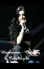 Harmonizer -Camila Cabello Y Tu by Larrainza