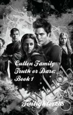 Cullen Family Truth or Dare by Twilighter1918
