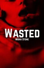 Wasted by misha_stone