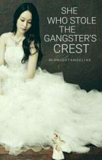 SHE WHO STOLE THE GANGSTER'S CREST by midnightangelixx