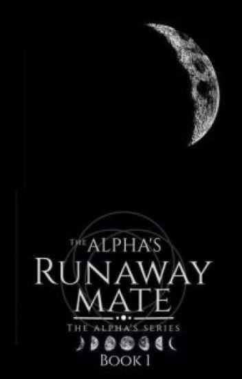 The Alpha's Runaway Mate (C)
