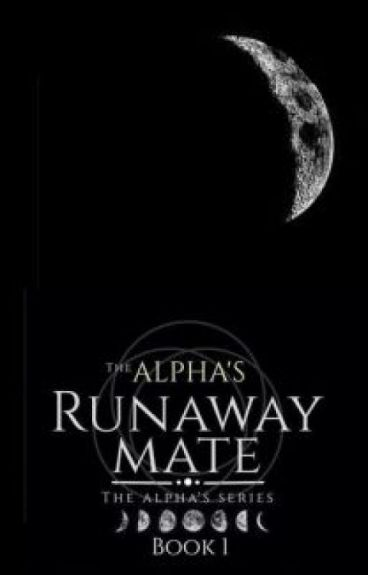 The Alpha's Runaway Mate (C)
