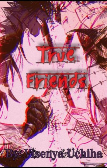 TRUE FRIENDS {HashiMada} 1° Temporada