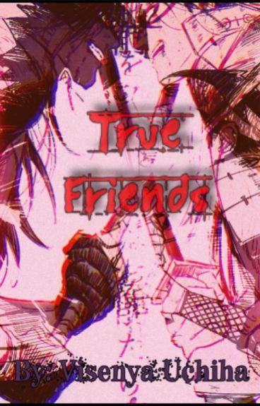 #TRUE FRIENDS [HASHIMADA]#