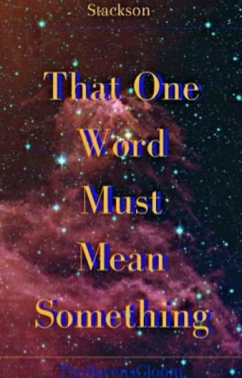 That One Word Must Mean Something