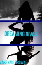 Dreaming Divas by majestic_makenzie13