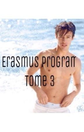 Erasmus Program ||Tome 3 || by emilycanash