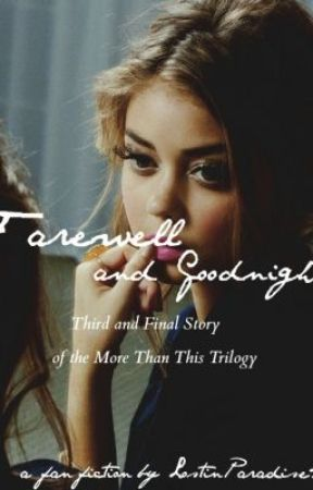 Farewell and Goodnight    Sequel to Closer to You by lostinparadise25