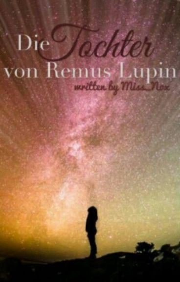 Die Tochter von Remus Lupin (Pausiert)