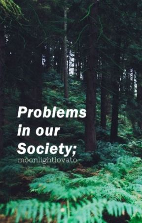 Problems in our Society by MoonlightLovato
