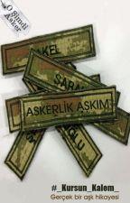 ASKERLİK AŞKIM by _Kursun_Kalem_