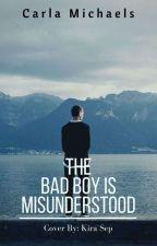 The Bad Boy Is Misunderstood ✔ by carla_michaels
